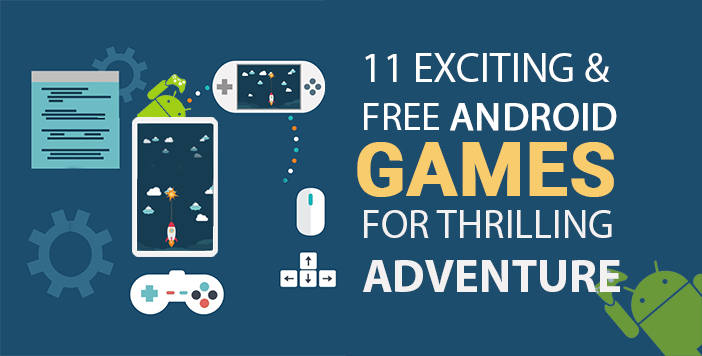 11 Exciting and Free Android Games for Thrilling Adventure