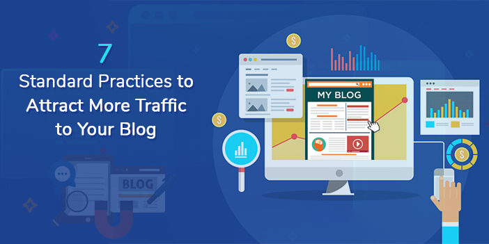 7 Standard Practices to Attract More Traffic to Your Blog