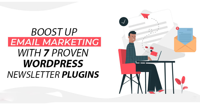 Boost up Email Marketing with 7 Proven WordPress Newsletter Plugins