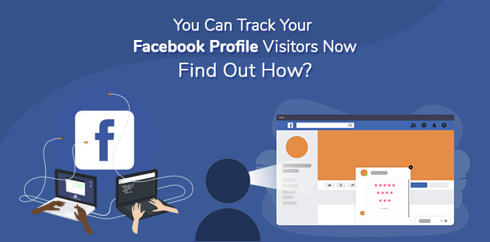 You Can Track Your Facebook Profile Visitors Now - Find Out How